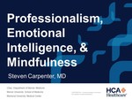 Professionalism, Emotional Intelligence & Mindfulness by Steven Carpenter MD