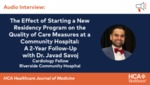 The Effect of Starting a New Residency Program on the Quality of Care Measures at a Community Hospital: A 2-Year Follow-Up with Dr. Javad Savoj