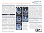 Transverse Sinus Thrombosis While on Anticoagulation: A Case Report by Justin Little and Andrew Mangano