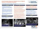 Occult Perforated Gangrenous Gallbladder Found on Magnetic Resonance Cholangiopancreatography by Kevin Parza, Pooja Patel, Nicolina Scibelli, and Jilian Sansbury