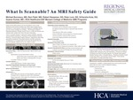 What is Scannable? An MRI Safety Guide by Michael Burcescu MD, Ravi Patel MD, Robert Hessemer DO, Peter Lore DO, Sriharsha Kota DO, and Guarav Kumar MD